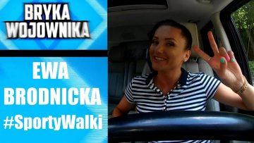 BRYKA WOJOWNIKA: Ewa Brodnicka