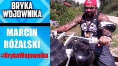 BRYKA WOJOWNIKA: Marcin Różalski (motocykl)