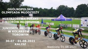 XXVII OOM w Kolarstwie Torowym (01/08/2021) Kalisz