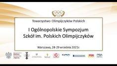 I Ogólnopolskie Sympozjum Szkół im. Polskich Olimpijczyków (28/09/2021) Warszawa – PKOL